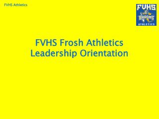 FVHS Frosh Athletics Leadership Orientation