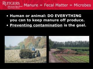 Manure = Fecal Matter = Microbes