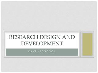 RESEARCH DESIGN AND DEVELOPMENT