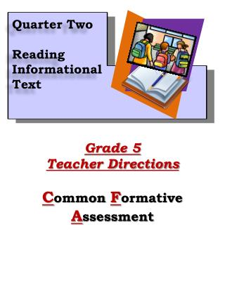Grade 5 Teacher Directions C ommon  F ormative  A ssessment