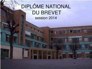 DIPLÔME NATIONAL  DU BREVET session 2014