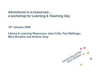 Adventures in e-resources: . a workshop for Learning ...