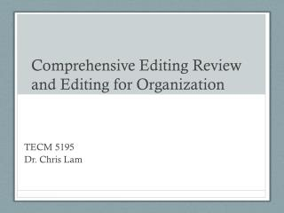 Comprehensive Editing Review and Editing  for Organization