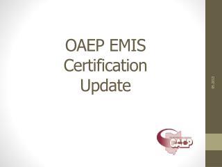 OAEP EMIS  Certification  Update