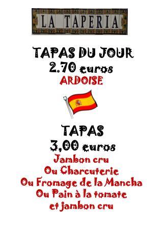 TAPAS  DU JOUR  2.70 euros ARDOISE TAPAS  3,00 euros Jambon cru Ou Charcuterie