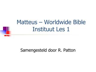 Matteus  – Worldwide Bible  Instituut  Les 1