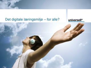 Det digitale læringsmiljø – for alle?