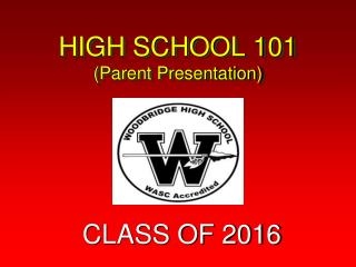 HIGH SCHOOL 101 (Parent Presentation)