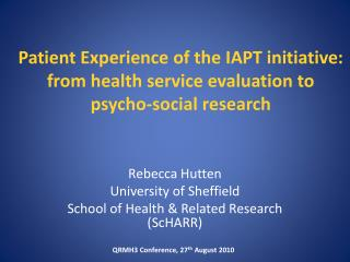 Rebecca Hutten University of Sheffield School of Health & Related Research ( ScHARR )