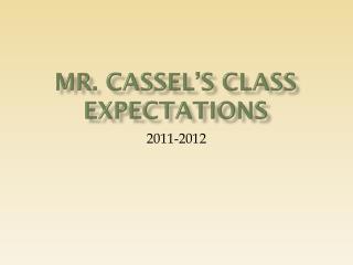 Mr. Cassel's Class Expectations