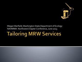 Tailoring MRW Services