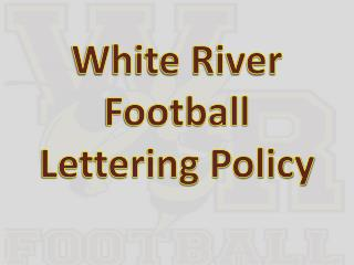 White River Football Lettering Policy