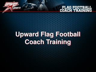 Upward Flag Football Coach Training