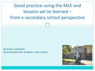 Good practice  using  the MLE and lessons we've  learned – from a secondary school perspective