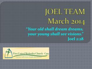 JOEL TEAM March 2014