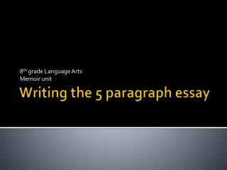 Writing the 5 paragraph essay
