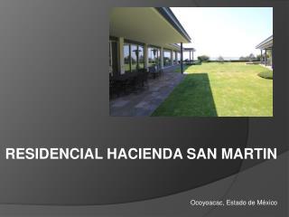 RESIDENCIAL HACIENDA SAN MARTIN Ocoyoacac , Estado de  México
