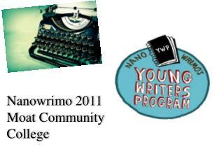 Nanowrimo  2011  Moat Community College