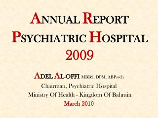 ANNUAL REPORT PSYCHIATRIC HOSPITAL 2009