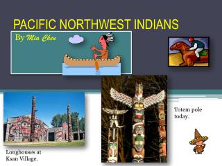 PACIFIC NORTHWEST INDIANS
