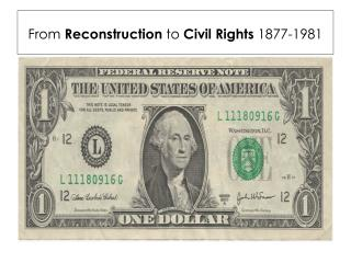 From  Reconstruction  to  Civil Rights  1877-1981