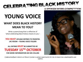 YOUNG VOICE  WHAT DOES BLACK HISTORY MEAN TO YOU? Write  a poem/song that is reflective of
