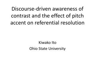 Discourse-driven awareness of contrast and the effect of pitch accent on referential resolution