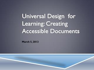 Universal Design  for Learning: Creating Accessible Documents