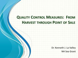Quality Control Measures:  From Harvest through Point of Sale