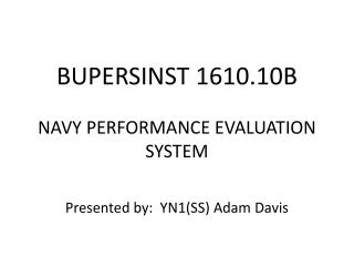 BUPERSINST 1610.10B NAVY PERFORMANCE EVALUATION SYSTEM