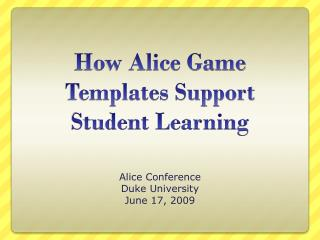 How Alice Game Templates Support Student Learning