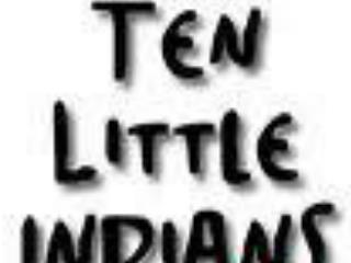 Ten little Indian boys went out to dine;  One choked his little self and then there were nine.