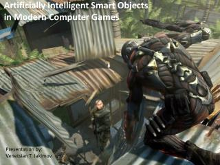Artificially Intelligent Smart Objects in Modern Computer Games