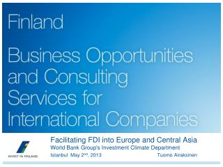 Facilitating FDI into Europe and  Central Asia World Bank Group's Investment Climate Department