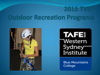 2015 TVET  Outdoor Recreation Programs