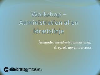 Workshop –  Administration af en idrætslinje