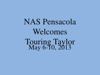 NAS Pensacola Welcomes Touring Taylor