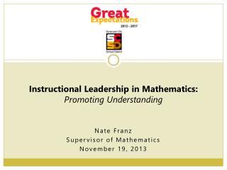 Nate Franz Supervisor of Mathematics November 19,  2013