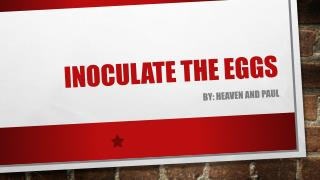 Inoculate the Eggs