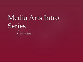 Media Arts Intro Series