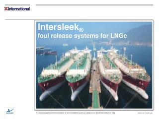 Intersleek ® foul release systems for LNGc