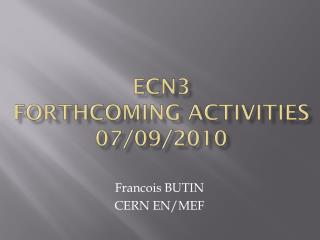 ECN3 forthcoming activities 07/09/2010