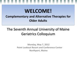 Monday, May 7, 2012     Point Lookout Resort and Conference Center Northport, Maine