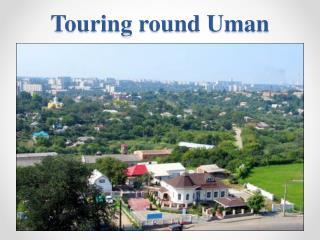 Touring  round  Uman