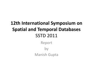 12th International Symposium on Spatial and Temporal Databases SSTD 2011