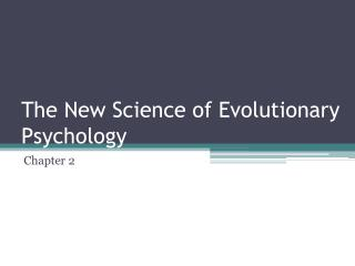 The New Science of Evolutionary Psychology