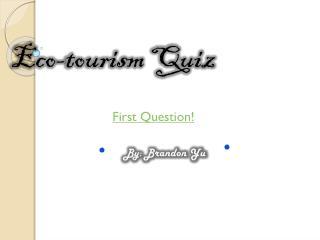 Eco-tourism Quiz