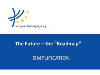 "The Future – the ""Roadmap"""
