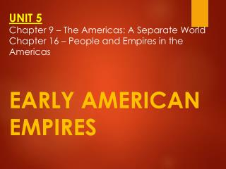 EARLY AMERICAN EMPIRES