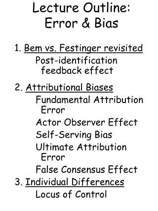 Lecture Outline: Error  Bias